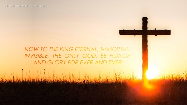 Now-to-the-King-eternal-immortal-invisible-the-only-God-be-honor-glory-for-ever-and-ever-christian-wallpaper-hd_1366x768